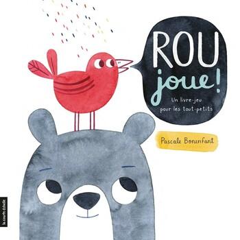 Couverture de livre : Rou joue! Un livre-jeu pour les tout-petits