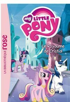 My Little Pony 09- Le royaume de cristal