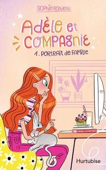 Adèle et compagnie: Portrait de famille T.1