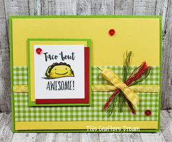 Witty cisms taco loriskinner stampinup
