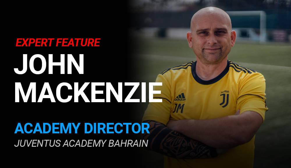 John Mackenzie – Academy Director @ Juventus Academy Bahrain