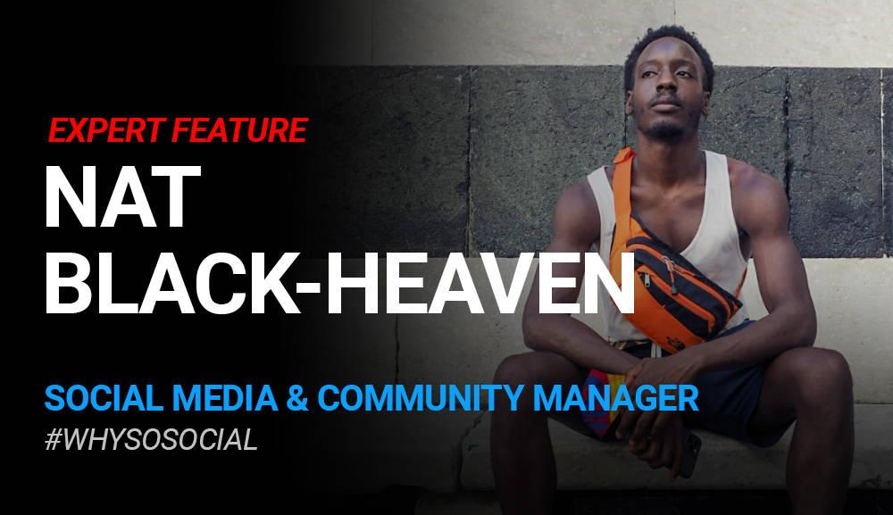 Nat Black-Heaven – Social Media and Community Manager @ #WhySoSocial