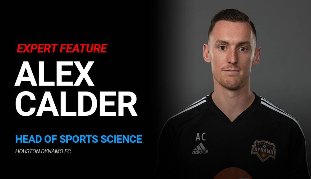 Alex Calder – Head of Sports Science at Houston Dynamo FC