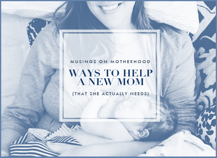10 Ways to Help a New Mom, Parenting, new mom,