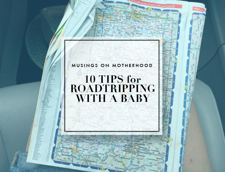 10 Tips for Roadtripping with a Baby