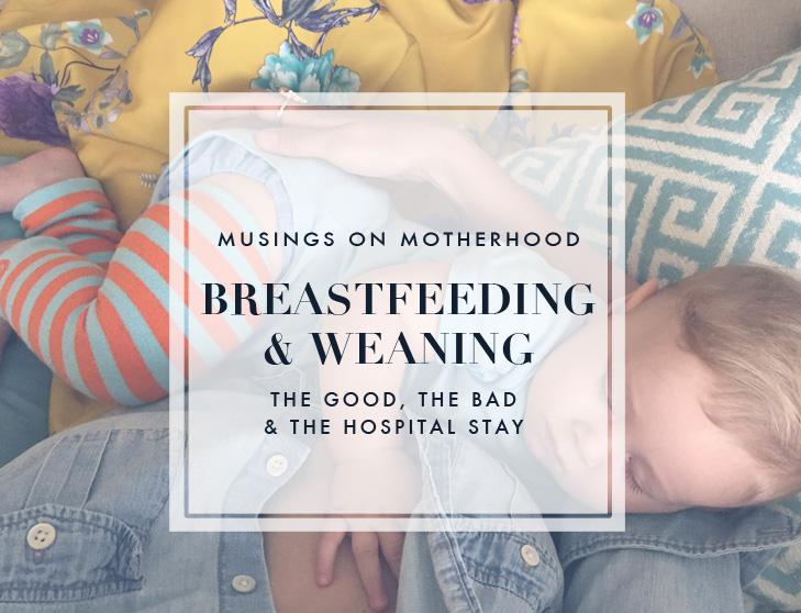 Musings on Motherhood | Breastfeeding and Weaning