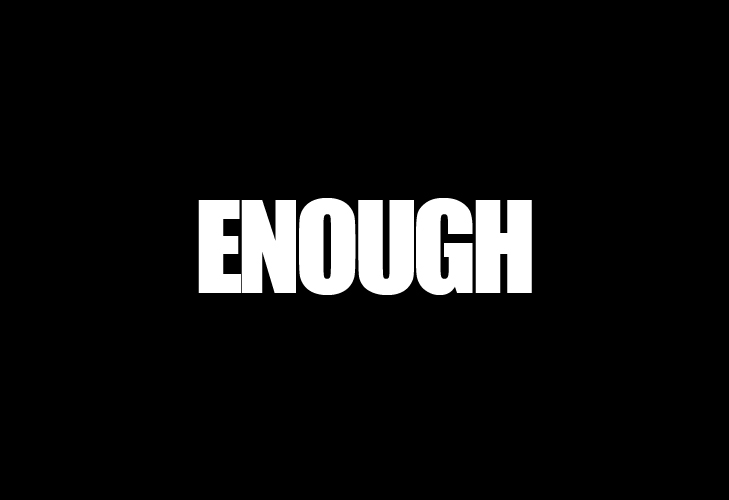 Enough. Black Lives Matter, Gun Sense, Moms Demand Action