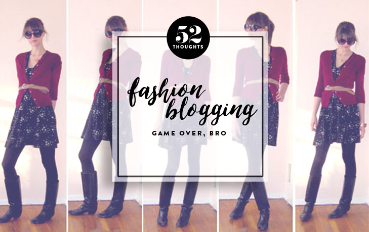 Why I'm Over Fashion Blogging