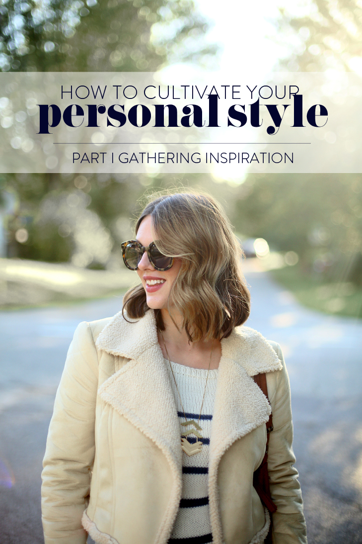 Creating Your Personal Style, Cultivating Your Personal Style, How to Plan a Wardrobe, Getting Inspired Making Mood Boards