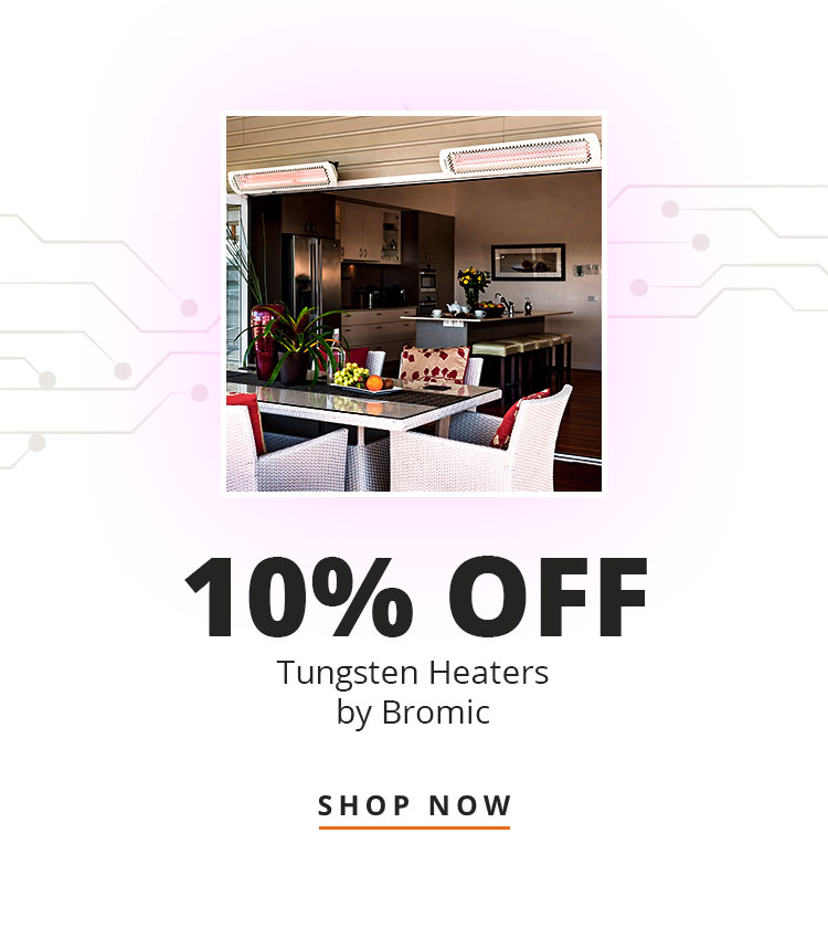 10% Off Tungsten Heaters by Bromic