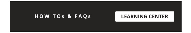 How Tos & FAQs