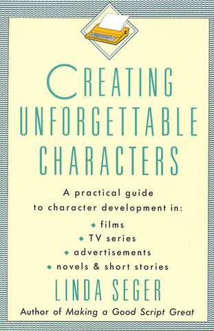 linda seger creating Creating unforgettable characters: a practical guide to character development in films, tv series, advertisements, novels & short stories ebook:  in this book, linda seger shows how to.