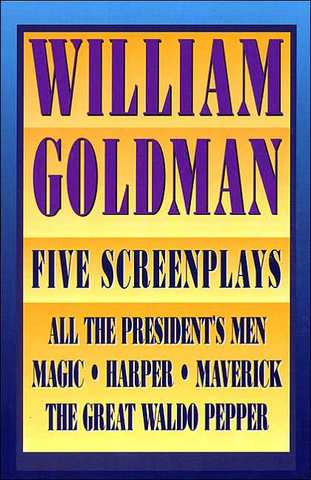 essay five goldman screenplay william William goldman essays research papers - the princess bride screenplay.