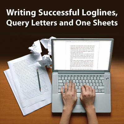 Writing Successful Loglines, Query Letters and One Sheets