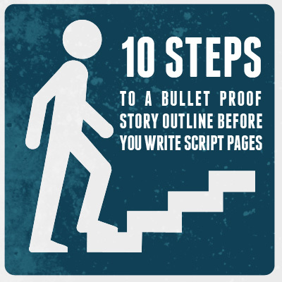 10 steps to a bullet proof story outline the writers store