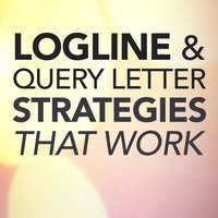 Logline and Query Letter Strategies That Work