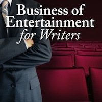Business of Entertainment for Writers