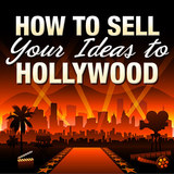 The Art of the Pitch: How to Sell Your Ideas to Hollywood  - OnDemand Edition