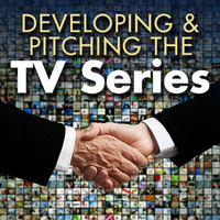 Developing and pitching the television show webinar