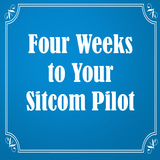 Four Weeks to Your Sitcom Pilot - On Demand Edition