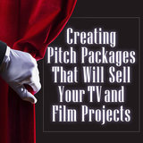 Creating Pitch Packages That Will Sell Your Projects