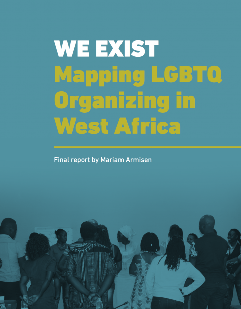We Exist: Mapping LGBTQ Organizing in West Africa