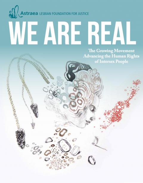 We Are Real: The Growing Movement Advancing the Human Rights of Intersex People