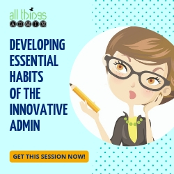 Developing Essential Habits of The Innovative Admin™