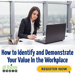 How to Identify and Demonstrate Your Value in the Workplace