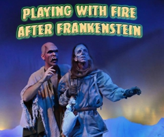 Playing With Fire After Frankenstein At Ira David Wood Iii
