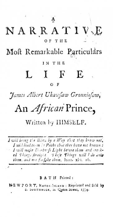 A Narrative of the Most Remarkable Particulars In the Life of James Albert Ukawsaw Gronniosaw, An African Prince, As related by Himself.