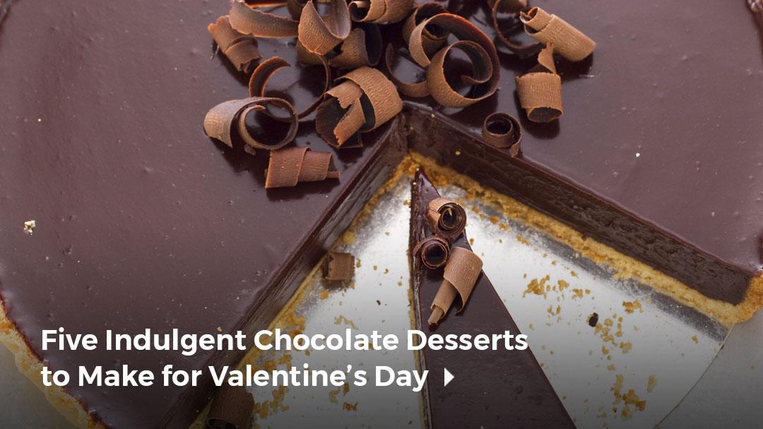Five Indulgent Chocolate Desserts to Make for Valentine's Day