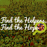 Watch messages from Find the Helpers, Find the Hope