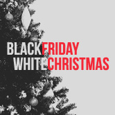 Watch messages from Black Friday, White Christmas