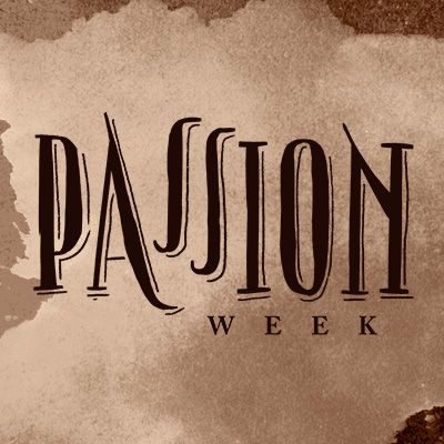 Watch messages from Passion Week