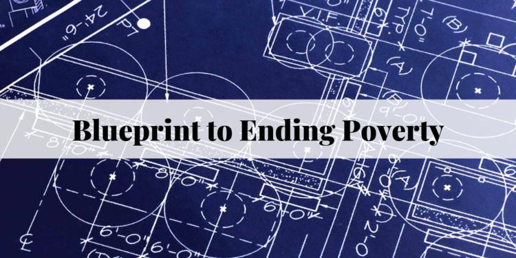 Blueprint to ending poverty