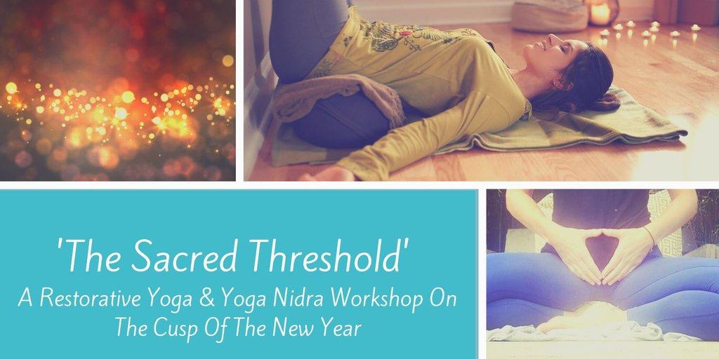 Sacred threshold  restore  recover  renew   a restorative yoga   yoga nidra workshop