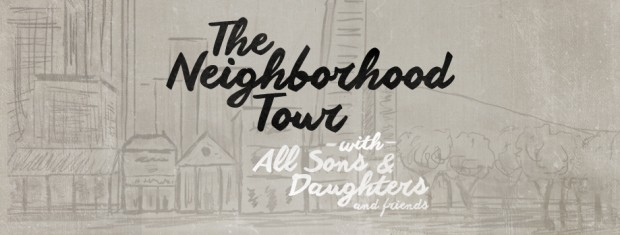 The Neighborhood Tour All Sons And Daughters