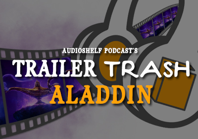 Trailer Trash : Aladdin (2019)