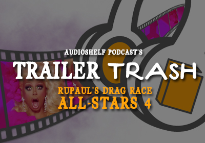 Trailer Trash : RuPaul's Drag Race: All-Stars 4