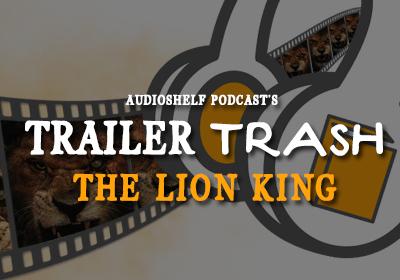Trailer Trash : The Lion King (2019)