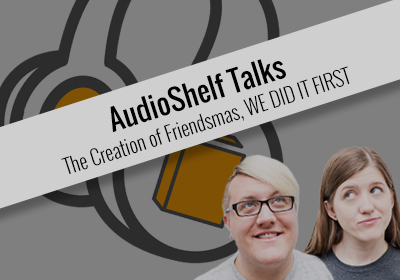 AudioShelf Talks: Friendsmas
