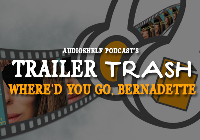Trailer Trash: Where'd You Go Bernadette