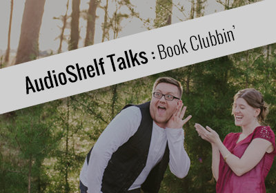 AudioShelf Talks: Book Clubbin'