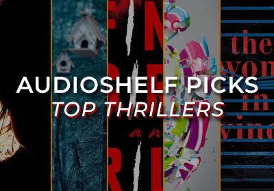 AudioShelf Talk: Top 5 Thrillers to Jump-start Your Collection