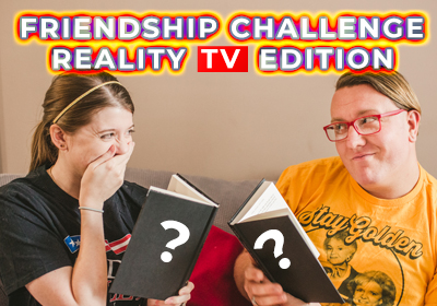 Friendship Challenge: Reality TV Edition!