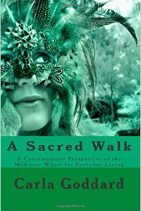 A Sacred Walk:  A Contemporary Perspective of the Medicine Wheel for Everyday Living