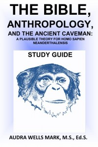 The Bible, Anthropology, and the Ancient Caveman Study Guide