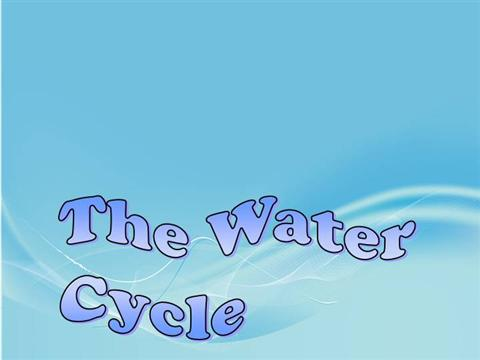 The water cycle presentation.