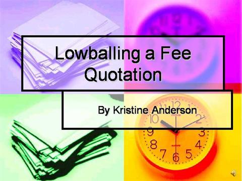 Lowballing a fee quotation